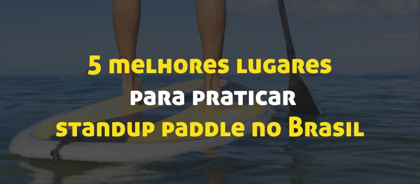 dbbc92413 Conheça os 5 melhores lugares para praticar standup paddle no Brasil ...